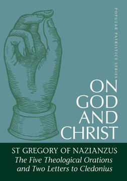 On God and Christ - Gregory of Nazianzus