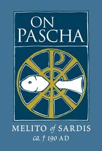 On Pascha - Melito of Sardis
