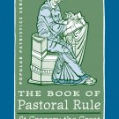 The Book of Pastoral Rule - Gregory the Great