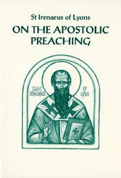 On the Apostolic Preaching - Irenaeus of Lyons