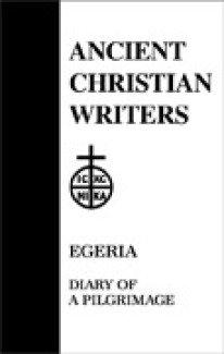Diary of a Pilgrimage - Egeria
