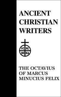 The Octavius - Marcus Minucius Felix