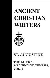 The Literal Meaning of Genesis (Volume 1) - Augustine