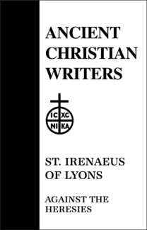 Against the Heresies - Irenaeus of Lyons
