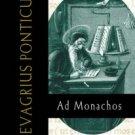 Ad Monachos - Evagrius Ponticus
