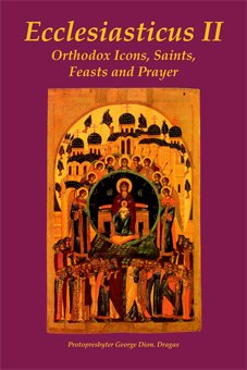 Ecclesiasticus II: Orthodox Icons, Saints, Feasts and Prayer