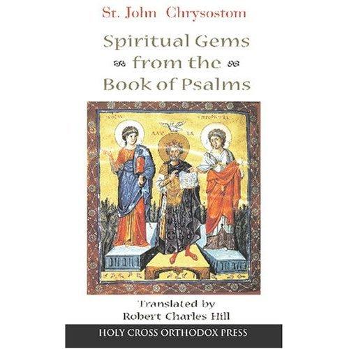 Spiritual Gems from the Book of Psalms - John Chrysostom