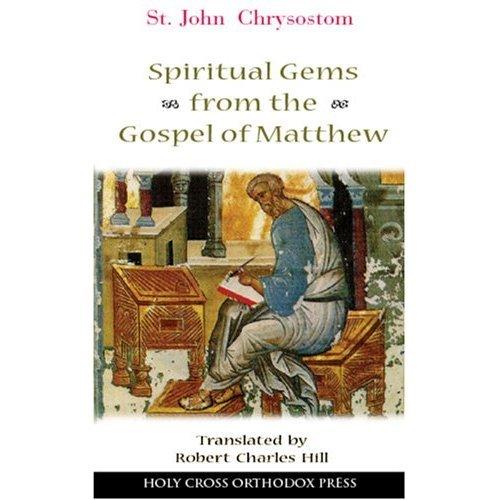Spiritual Gems from the Gospel of Matthew - John Chrysostom