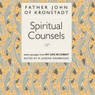 Spiritual Counsels - Father John of Kronstadt