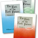 Faith of the Early Fathers (3 Volumes)