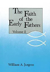 Faith of the Early Fathers (Volume 2)