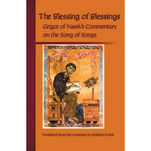 The Blessing of Blessings: Gregory of Narek�s Commentary on the Song of Songs