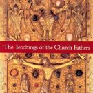 The Teachings of the Church Fathers