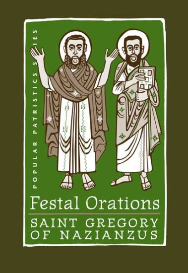 Festal Orations - St. Gregory of Nazianzus