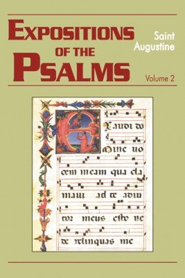 Expositions of the Psalms (Volume 2, Psalms 33-50) - Augustine