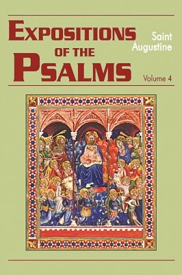 Expositions of the Psalms (Volume 4, Psalms 73-98) - Augustine