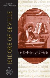De Ecclesiasticis Officiis - Isidore of Seville