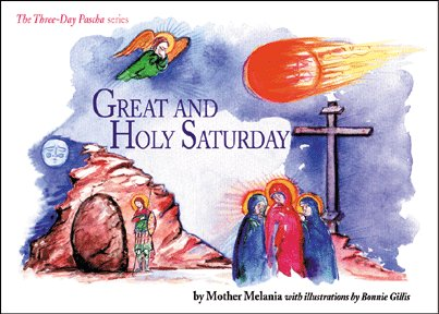 Great and Holy Saturday (Three Day Pascha Series)