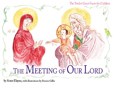 The Meeting of Our Lord (The Twelve Great Feasts for Children series)