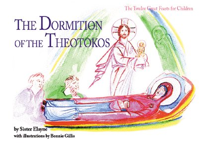 The Dormition of the Theotokos (The Twelve Great Feasts for Children series)