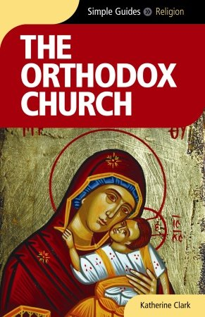 Simple Guides: The Orthodox Church