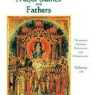 Encyclopedia of the Major Saints and Fathers of the Orthodox Church - Volume 3
