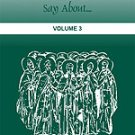 What the Church Fathers Say About... - Vol. 3