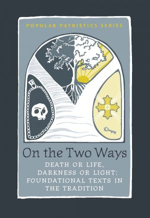 On the Two Ways: Life or Death, Light or Darkness