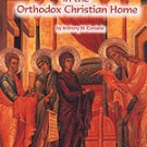 Making God Real in the Orthodox Home