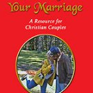 Attending to Your Marriage: A Resource for Christian Couples