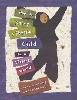 How to Raise a Peaceful Child in a Violent World