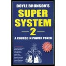 Doyle Brunsons Super System 2 - A Course in
