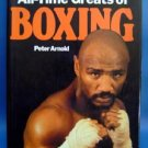All Time Greats of Boxing Book by Peter Arnold 1987 DJ