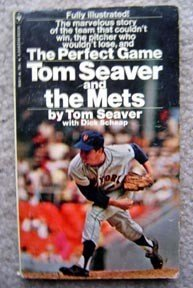 The Perfect Game Tom Seaver and the Mets Book Schaap
