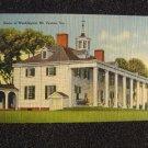 Home of Washington Mt Vernon Va Linen Post Card