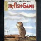 MAR 1974 FUR-FISH-GAME Prairie Dog  Cover by Oliphant ~ Fish Hunt Outdoor Sport