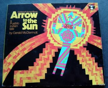 Arrow to the Sun A Pueblo Indian Tale Book by McDermott 1974