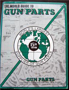 The World Guide to Gun Parts Parts 15th Edition