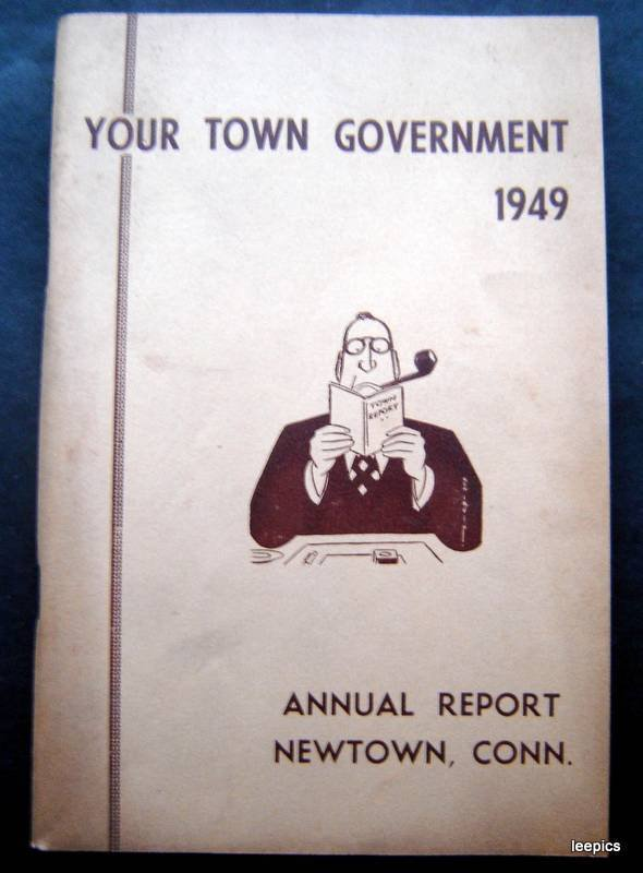 Your Town Governmant 1949 Newtown Connecticut  Annual Report
