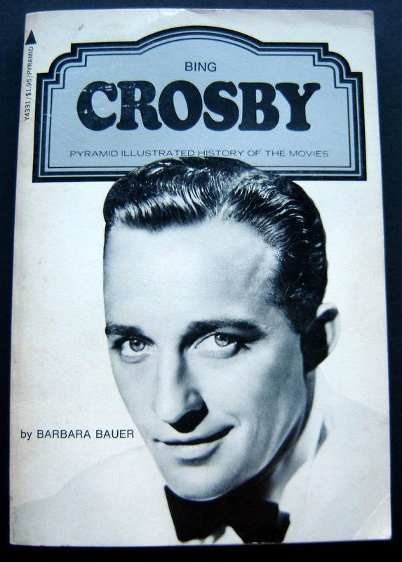 Bing Crosby Pyramid Illustrated History of the Movies Book by Barbara Bauer 1977