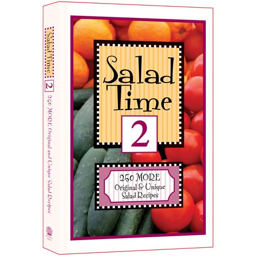 Salad Time 2 - 250 more healthful and delicious salad recipes