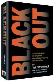 Blackout,  A riveting novel of suspense, conspiracy, mystery, and revelation. By: Yair Weinstock