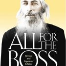 All For The Boss, The Life and Impact of R' Yaakov Yosef Herman, a Torah Poineer in America
