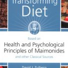 The Life-Transforming Diet: Based on Health & Psychological Principles of Maimonodes