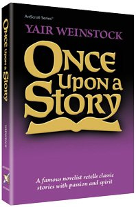 Once Upon A Story: Short Stories by Yair Weinstock: (10% off!)