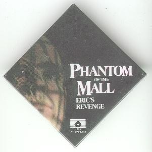 Phantom of the Mall - Eric's Revenge movie promo promotional pin button