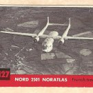 1956 Topps Jets card #127 (B) Nord 2501 Noratlas, French Transport