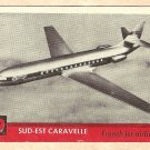 1956 Topps Jets card #99 (B) Sud-Est Caravelle, French Jet airliner