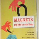 Magnets and How to Use Them - Scholastic children's Paperback book, 1967, Tillie S. Pine