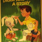 Draw & Color a Story softcover Children's Book, Treasure Books, 1956, nice shape